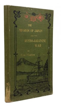 The Mission of Japan and the Russo-Japanese War. Rev. Kota Hoshino