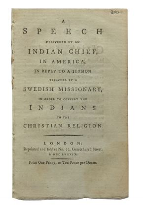 Speech delivered by an Indian Chief, in America, in Reply to a Sermon Preached by a Swedish...