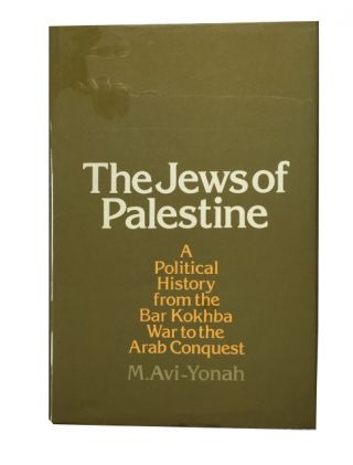 The Jews of Palestine: A Political History from the Bar Kokhba War to the Arab Conquest. M....