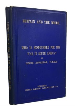 Britain and the Boers: Who is Responsible for the War in South Africa? Lewis Appleton