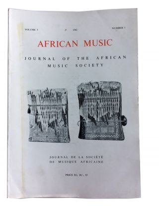 African Music: Journal of the African Music Society. 13 issues.(published annually). Includes 1962, 1963, 1964, 1965, 1966/1967 (covers 2 years), 1968, 1971, 1980, 1982, 1983, 1987, 1991, 1992.