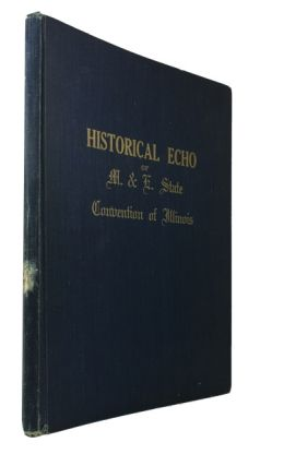 Historical Echo of M. & E. State Convention of Illinois. [cover title]. Baptist Missionary...