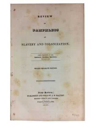 Review of Pamphlets on Slavery and Colonization. First Published in the Quarterly Christian Spectator, for March, 1833