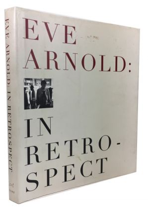 Eve Arnold: In Retrospect. Eve Arnold.