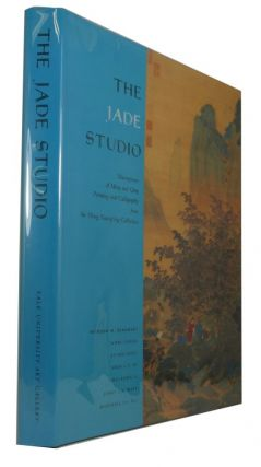 The Jade Studio Masterpieces of Ming and Qing Painting and Calligraphy from the Wong Nan-p'ing...
