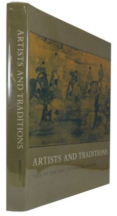 Artists and Traditions: Uses of the Past in Chinese Culture. Christian F. Murck.