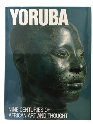 Yoruba: Nine Centuries of African Art and Thought. Henry John John Penberton III Drewal, and.