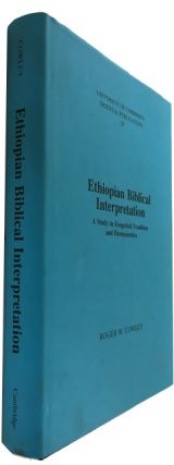 Ethiopian Biblical Interpretation: A Study in Exegetical Tradition and Hermeneutics. Roger W. Cowley