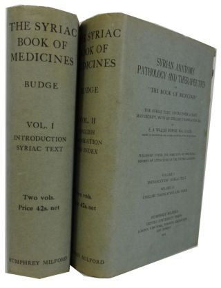 "Syrian Anatomy, Pathology and Therapeutics or ""The Book of Medicines."" The Syriac Text, Edited..."