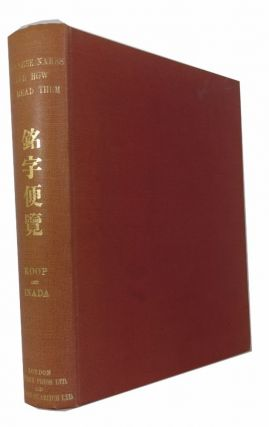 Japanese Names and How to Read Them: A Manual for Art-Collectors and Students, Being a Concise and Comprehensive Guide to the Reading and Interpretation of Japanese Proper Names Both Geographical and Personal, as Well as of Dates and Other Formal Expressions. Albert J. Koop, Hogitaro Inada.