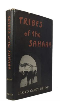 Tribes of the Sahara. Lloyd Cabot Briggs