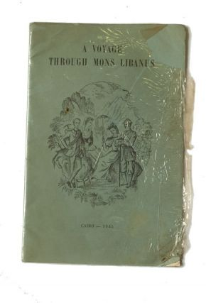 The Journal of a Voyage through the More Unfrequented Regions of Mons Libanus Undertaken in ......