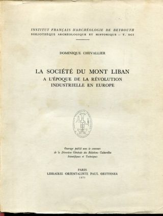 La Societe du Mont Liban a l'Epoque de la Revolution Industrielle en Europe. Dominique Chevallier