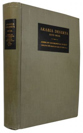 Arabia Deserta: A Topographical Itinerary. [1st ed. dated 1927]. Alois Musil