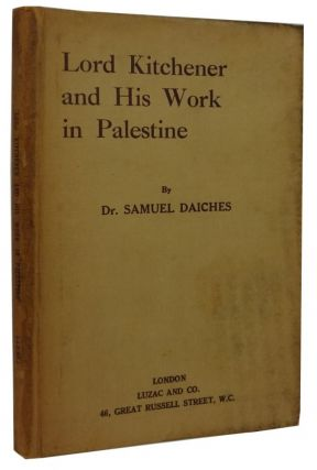 Lord Kitchener and His Work in Palestine. Samuel Daiches