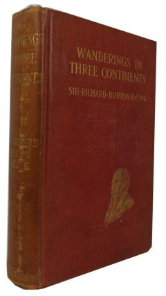Wanderings in Three Continents. Richard Francis Burton