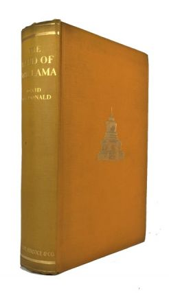 The Land of the Lama: a Description of a Country of Contrasts & or Its Cheerful Happy-go-lucky People of Hardy Nature & Curious Customs; Their Religion, Ways of Living, Trade & Social Life. David MacDonald.