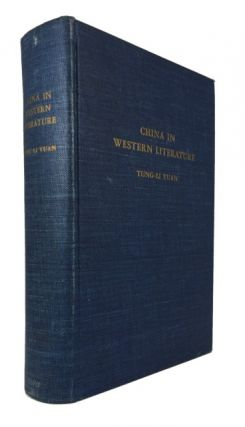 China in Western Literature: A Continuation of Cordier's Bibliotheca Sinica. Tung-Li Yuan, Tongli Yuan.