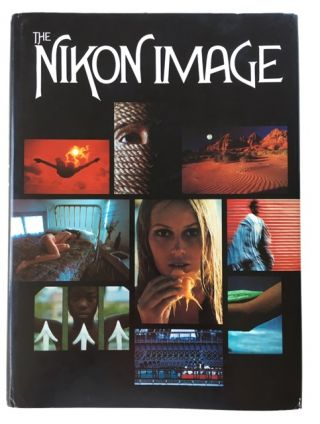 The Nikon Image: A Collection of Contemporary Photographic Art From 17 of Today's Greatest...