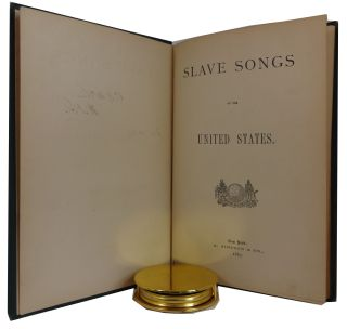Slave Songs of the United States. William Francis Allen, Charles Pickard Ware, Lucy McKim Garrison.