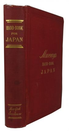 A Handbook for Travellers in Japan. John Murray, London, publisher.