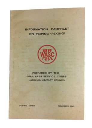 Information Pamphlet on Peiping (Peking). China. National Military Council. War Area Service Corps