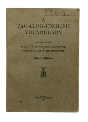 A Tagalog-English Vocabulary. Published by the Institute of National Language, Commonwealth of...