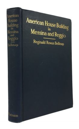 American House Building in Messina and Reggio: An Account of the American Naval and Red Cross...