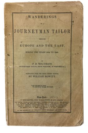 Wanderings of a Journeyman Tailor through Europe and the East, during the Years 1824 to 1840....
