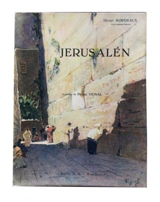 Jerusalen. Henry Bordeaux