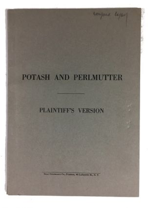 Potash and Perlmutter: Defendant's Version [and] Potash and Perlmutter: Plaintiff's Version....