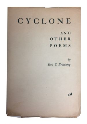 Cyclone and Other Poems. Eva S. Browning.