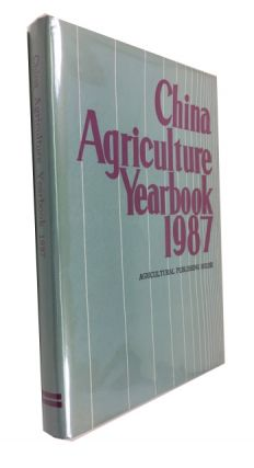 China Agriculture Yearbook 1987 (English Edition). Editorial Board of China Agriculture Yearbook.