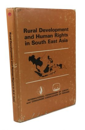 Rural Development and Human Rights in South East Asia: Report of a Seminar in Penang, December 1981