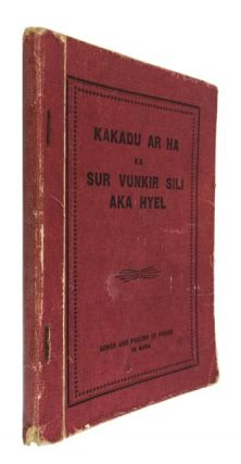 Kakadu Ar Ha ka Sur Vunkir Sili Aka Hyel: Songs and Psalms of Praise in Bura. Prepared by the...