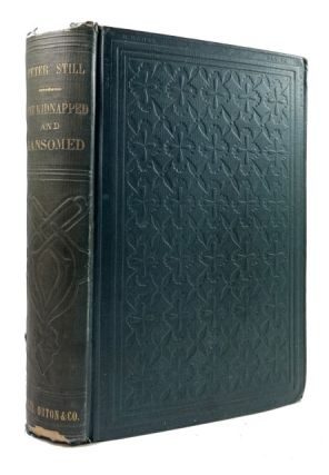 The Kidnapped and the Ransomed: Being the Personal Recollections of Peter Still and his Wife...