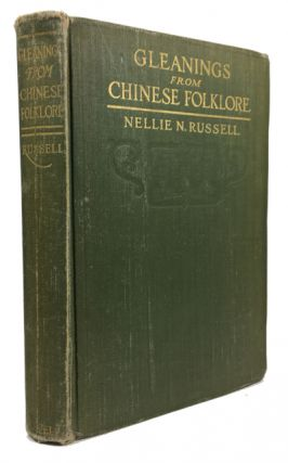 Gleanings from Chinese Folklore. Nellie N. Russell