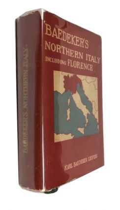 Northern Italy Including Ravenna, Florence, and Pisa: Handbook for Travelers. Karl Baedeker,...