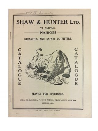 Shaw & Hunter Ltd. VI Avenue. Nairobi Gunsmiths and Safari Outfitters Catalogue. Service for...