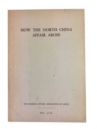 How the North China Affair Arose