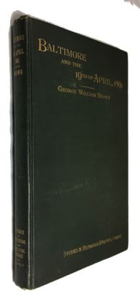 Baltimore and the Nineteenth of April, 1861: A Study of the War. George William Brown.