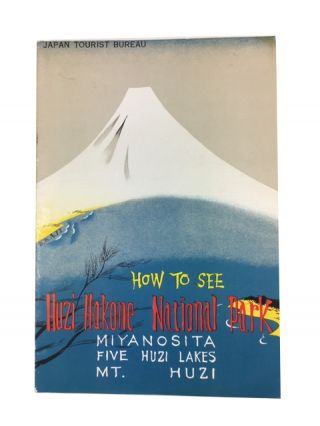 How to see Huzi-Hakone National Park, Miyanosita, Five Huzi Lakes, Mt. Huzi