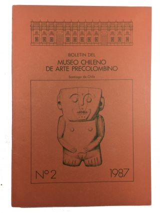 Boletin del Museo Chileno de Arte Precolombino, Issue No. 2 (1987