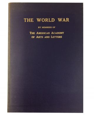 The World War: Utterances Concerning Its Issues and Conduct, by Members of the American Academy...