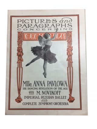 Pictures and Paragraphs Concerning Mlle. Anna Pavlowa The Dancing Revelation of the Age with M....