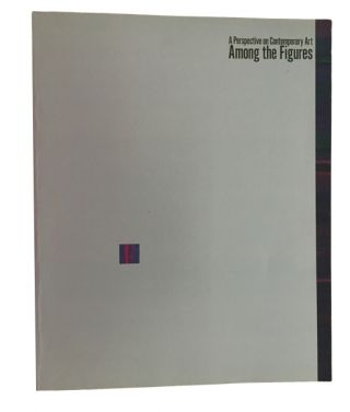 Among the Figures: A Perspective on Contemporary Art: September 22-November 8 1992, the National Museum of Modern Art, Tokyo, December 12, 1992-January 31, 1993, the National Museum of Art, Osaka. Kunio Motoe, essays.