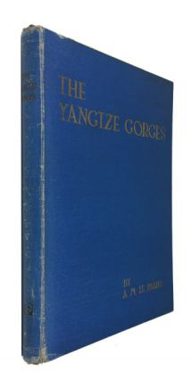 The Yangtze Gorges in Pictures and Prose ... A Souvenir of the Yangtze Gorges illustrated with...