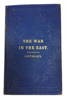 The War in the East. Horatio Southgate