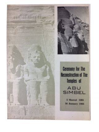 Ceremony for the Reconstruction of the Temples of Abu Simbel 5 Shawal 1385 26 January 1966....