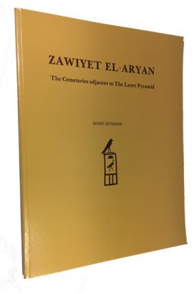 Zawiyet el-Aryan: The Cemeteries Adjacent to the Layer Pyramid. Dows Dunham